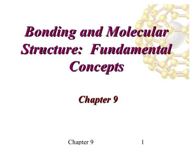 Bonding and MolecularStructure: Fundamental        Concepts         Chapter 9      Chapter 9      1