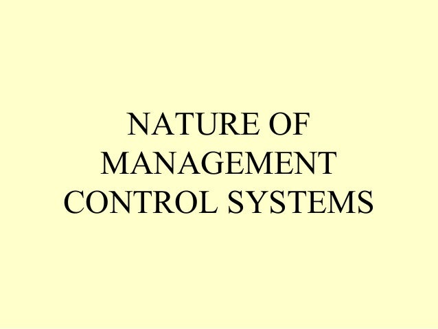 NATURE OF MANAGEMENT CONTROL SYSTEMS