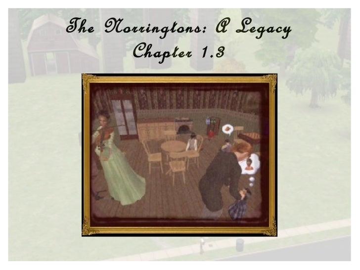 The Norringtons: A Legacy Chapter 1.3