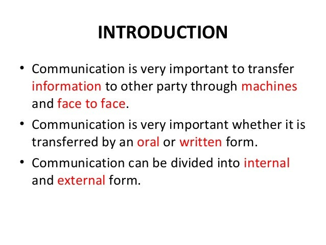 INTRODUCTION • Communication is very important to transfer information to other party through machines and face to face. •...