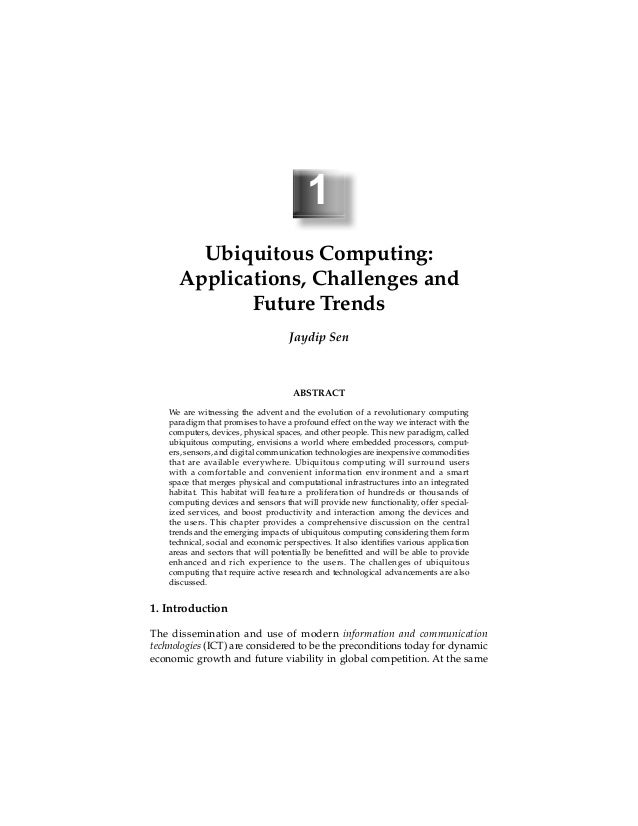 1 Ubiquitous Computing: Applications, Challenges and Future Trends Jaydip Sen ABSTRACT We are witnessing the advent and th...