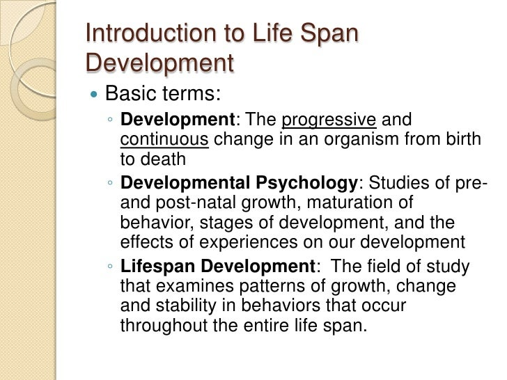 the life span developmental perspective psychology essay The lifespan perspective, in relation to human development obtains its definition   insight and data such as psychology, biology, education, and many more.