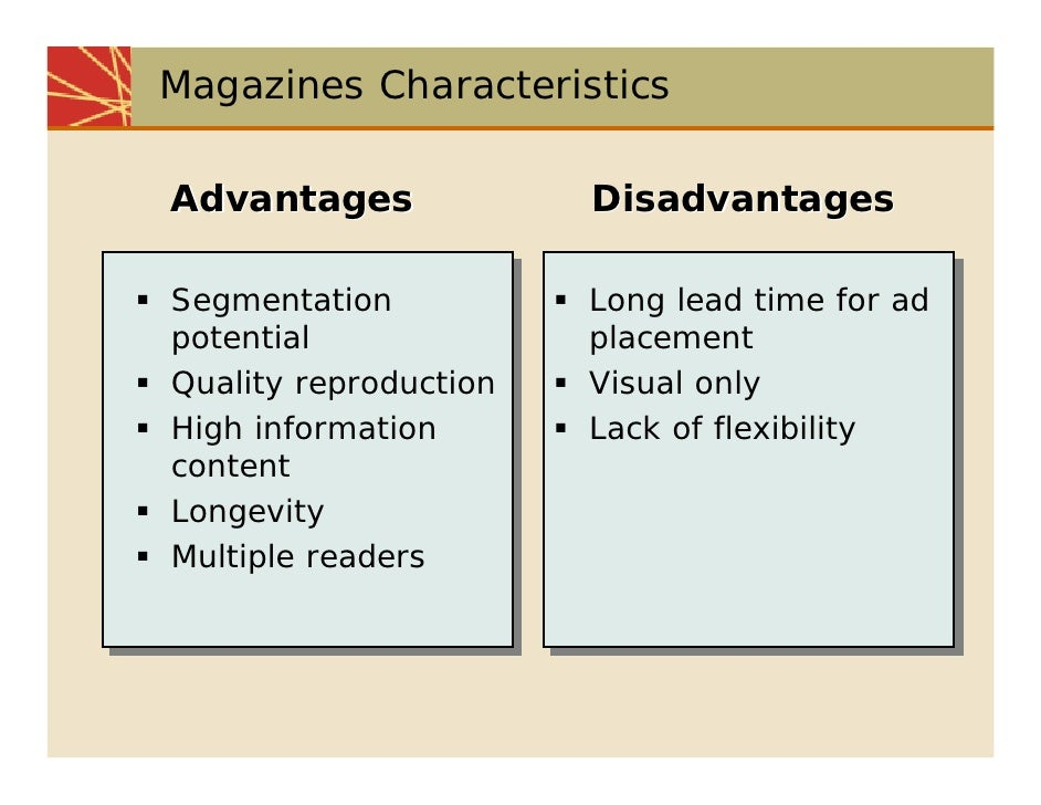 magazines advantages and limitations in The advantages and disadvantages of online news this is one of the biggest advantages of e-papers which don't offer stale news to their newspapers & magazines.