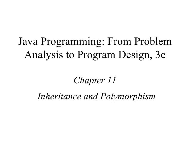 Java Programming: From Problem Analysis to Program Design, 3e Chapter 11 Inheritance and Polymorphism