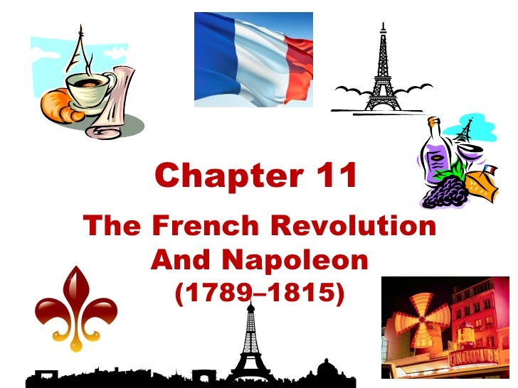 Chapter 11 The French Revolution And Napoleon (1789–1815)