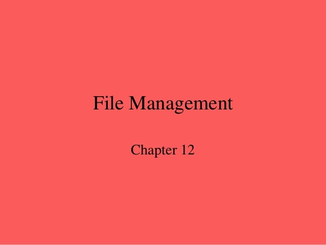 File Management Chapter 12