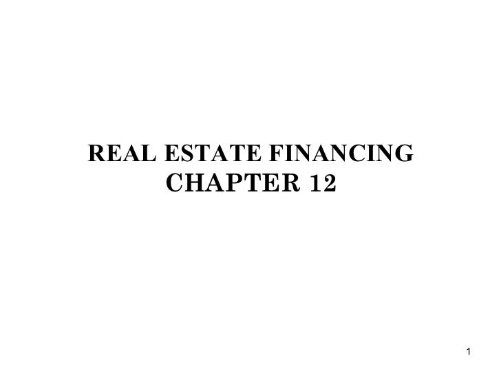 REAL ESTATE FINANCING CHAPTER 12