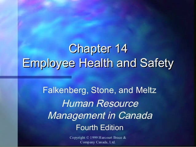 Chapter 14 Employee Health and Safety Falkenberg, Stone, and Meltz  Human Resource Management in Canada Fourth Edition Cop...