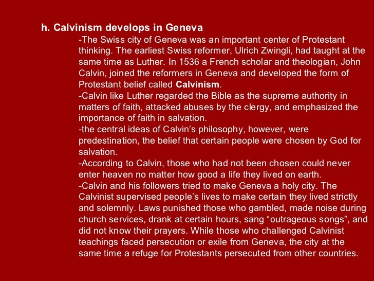 why calvinism became major international form of protestantism This summary presents an outline of the protestant reformation of the 16 and replaced every major element of the debate the reasons why.