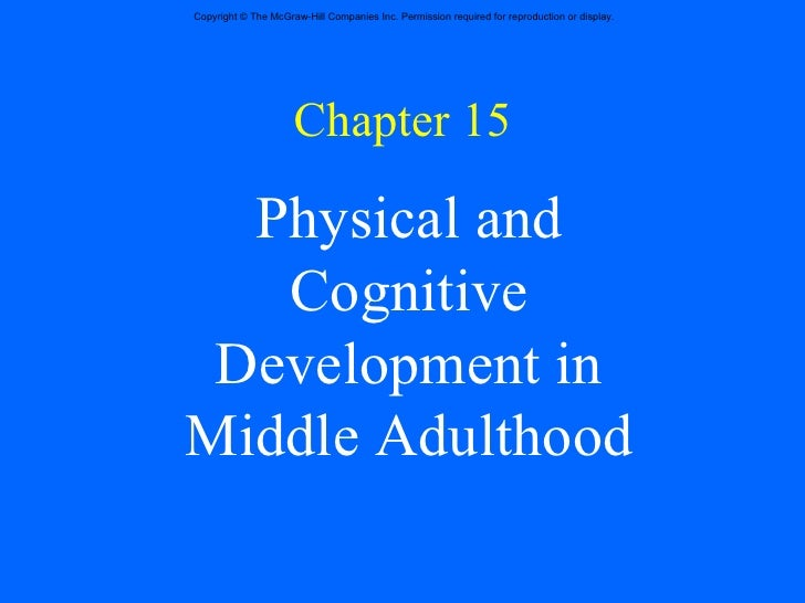 Chapter 15 Physical and Cognitive Development in Middle Adulthood