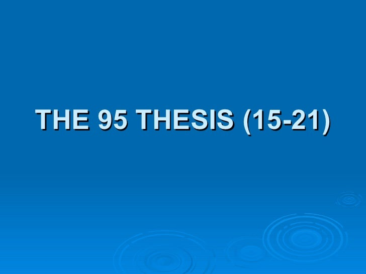 THE 95 THESIS (15-21)