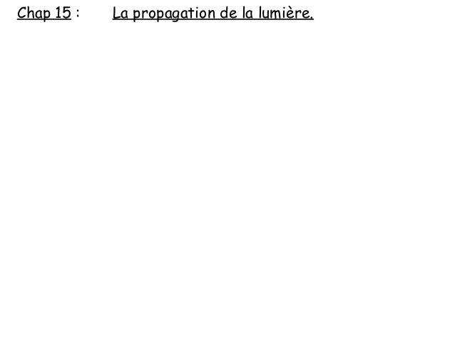 Chap 15 : La propagation de la lumière.