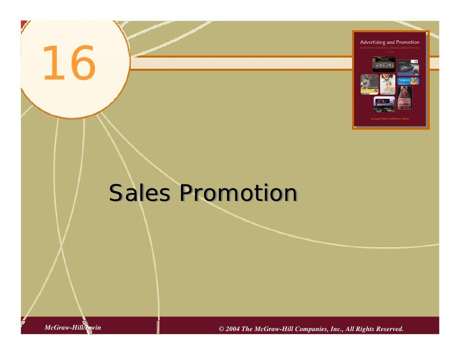 16                      Sales Promotion     McGraw-Hill/Irwin           © 2004 The McGraw-Hill Companies, Inc., All Rights...