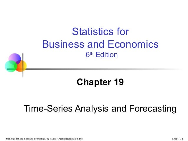 Statistics for Business and Economics 6th Edition  Chapter 19 Time-Series Analysis and Forecasting  Statistics for Busines...