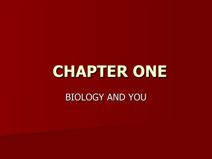 CHAPTER ONE BIOLOGY AND YOU