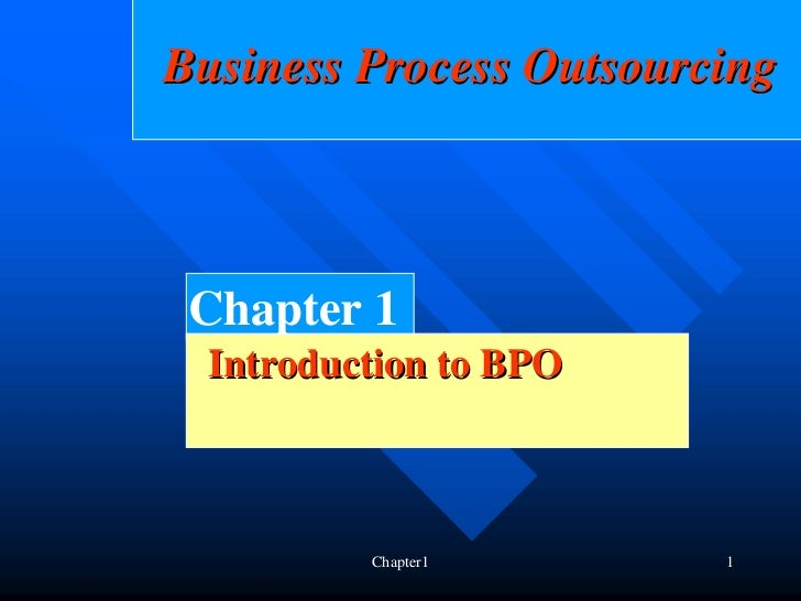 Business Process Outsourcing Chapter 1  Introduction to BPO          Chapter1       1