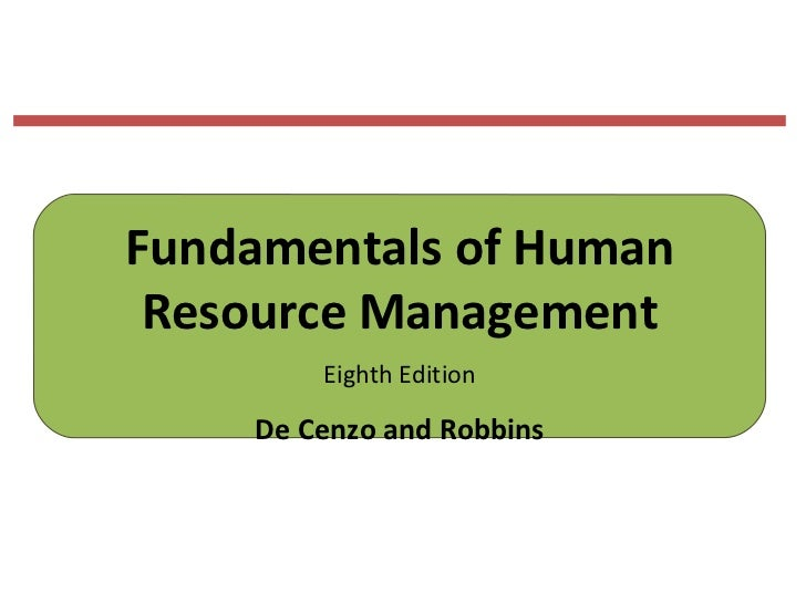 Fundamentals of Human Resource Management        Eighth Edition    De Cenzo and Robbins