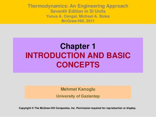 Chapter 1 INTRODUCTION AND BASIC CONCEPTS Mehmet Kanoglu University of Gaziantep Copyright © The McGraw-Hill Companies, In...