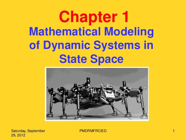 Chapter 1         Mathematical Modeling         of Dynamic Systems in              State SpaceSaturday, September     PMDR...