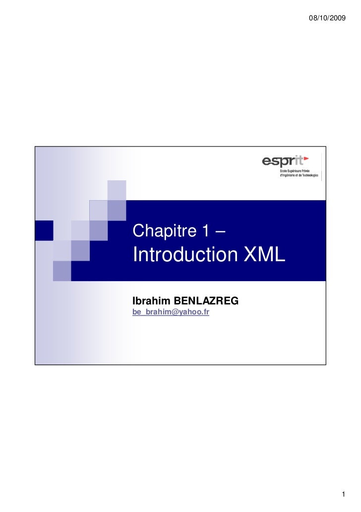 08/10/2009Chapitre 1 –Introduction XMLIbrahim BENLAZREGbe_brahim@yahoo.fr                             1