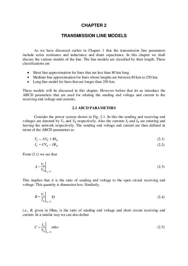 CHAPTER 2TRANSMISSION LINE MODELSAs we have discussed earlier in Chapter 1 that the transmission line parametersinclude se...