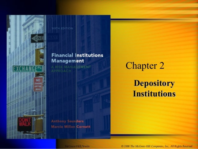 DepositoryDepository InstitutionsInstitutions Chapter 2 © 2008 The McGraw-Hill Companies, Inc., All Rights Reserved.McGraw...