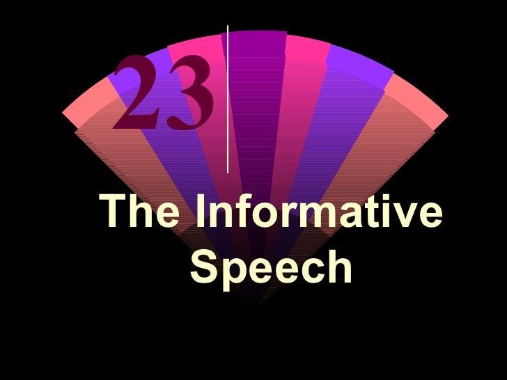 23 The Informative Speech