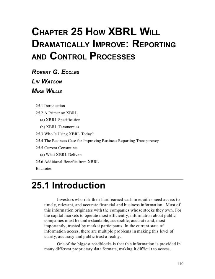 CHAPTER 25 HOW XBRL WILLDRAMATICALLY IMPROVE: REPORTINGAND CONTROL PROCESSESROBERT G. ECCLESLIV WATSONMIKE WILLIS 25.1 Int...