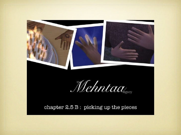 The Mehntaa Legacy: Chapter 2.5 part B