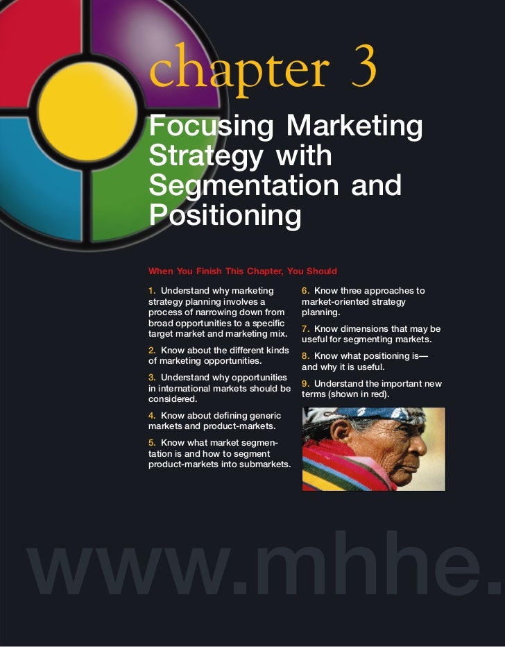 chapter 3  Focusing Marketing  Strategy with  Segmentation and  Positioning  When You Finish This Chapter, You Should  1. ...
