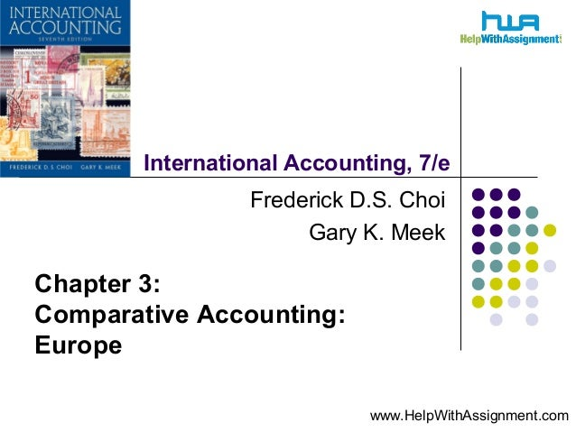 International Accounting, 7/e Frederick D.S. Choi Gary K. Meek Chapter 3: Comparative Accounting: Europe www.HelpWithAssig...