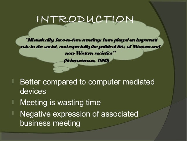 """INTRODUCTION """"Historically face-to-face m , eetings have play an im ed portant role in the social, and especiallythe polit..."""
