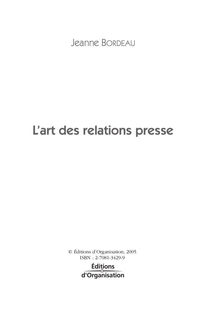 Jeanne BORDEAUL'art des relations presse      © Éditions d'Organisation, 2005           ISBN : 2-7081-3429-9
