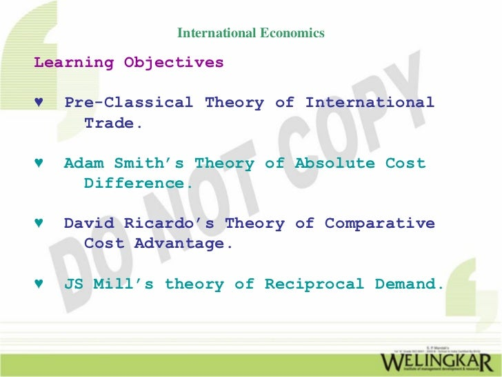 International EconomicsLearning Objectives♥   Pre-Classical Theory of International      Trade.♥   Adam Smith's Theory of ...