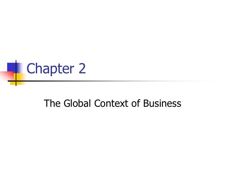 Chapter 2  The Global Context of Business