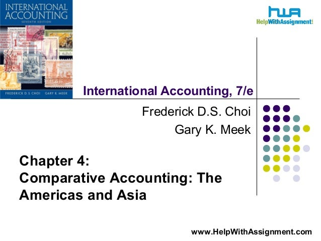 International Accounting, 7/e Frederick D.S. Choi Gary K. Meek Chapter 4: Comparative Accounting: The Americas and Asia ww...