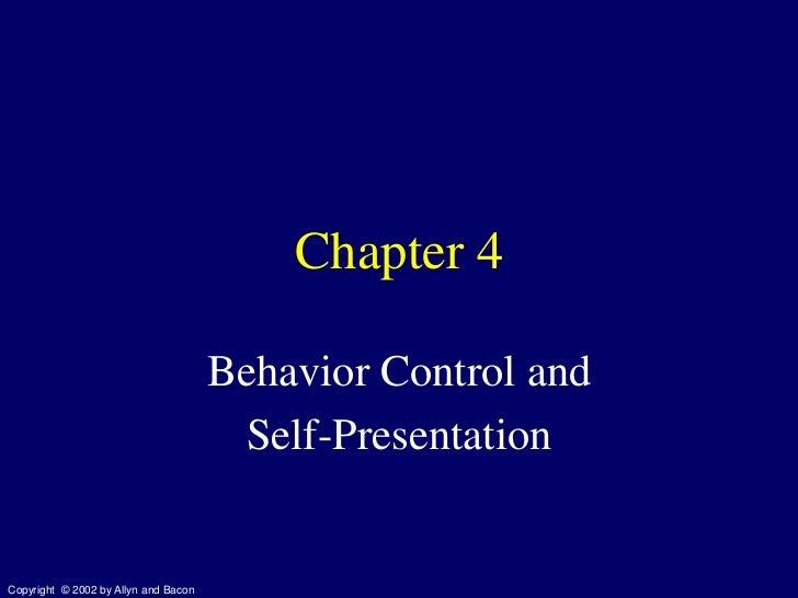 Chapter 4                                      Behavior Control and                                       Self-Presentatio...