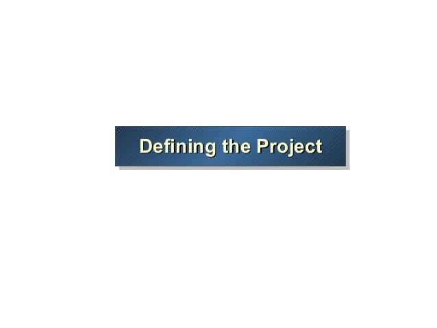 Defining the ProjectDefining the ProjectDefining the ProjectDefining the Project