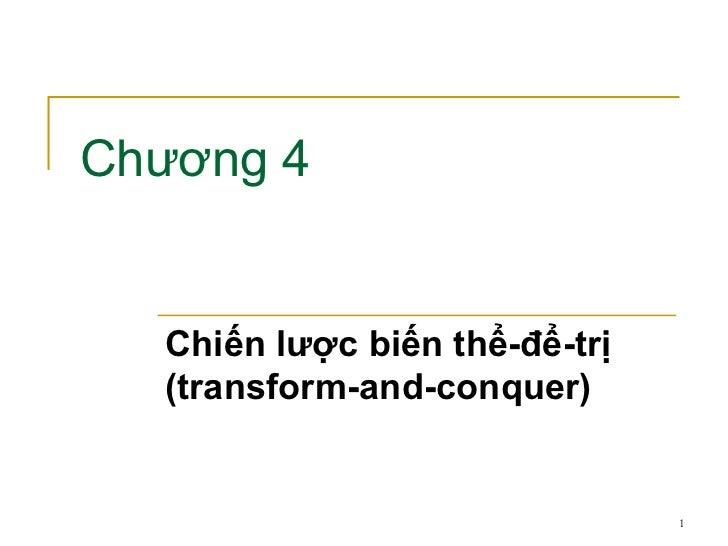 Chương 4 Chiến lược biến thể-để-trị (transform-and-conquer)
