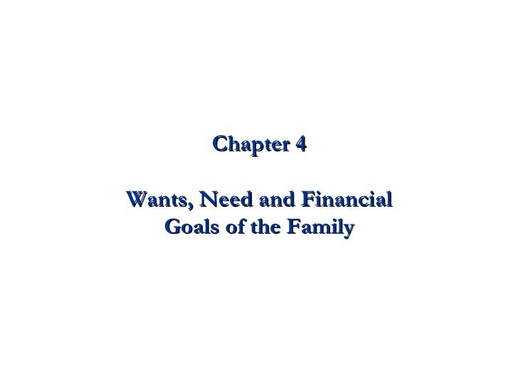 Wants, Need and Financial Goals of the Family