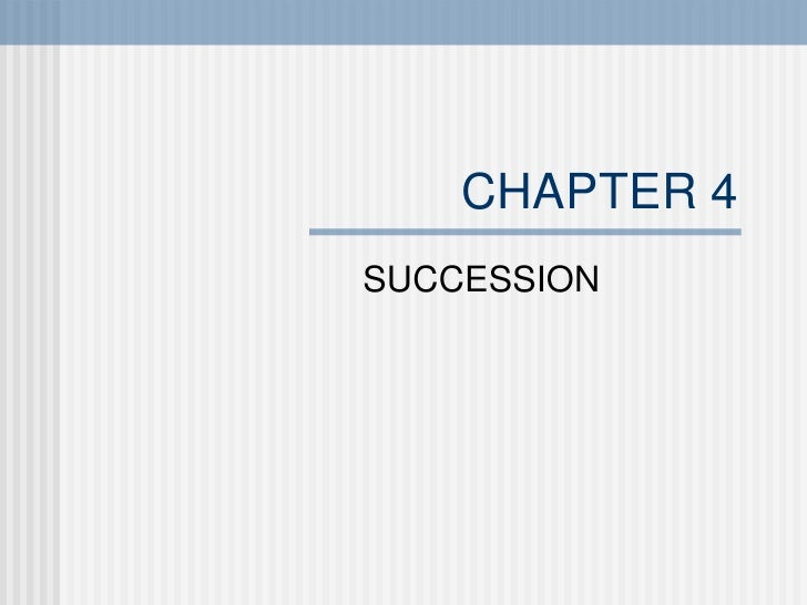 CHAPTER 4 SUCCESSION