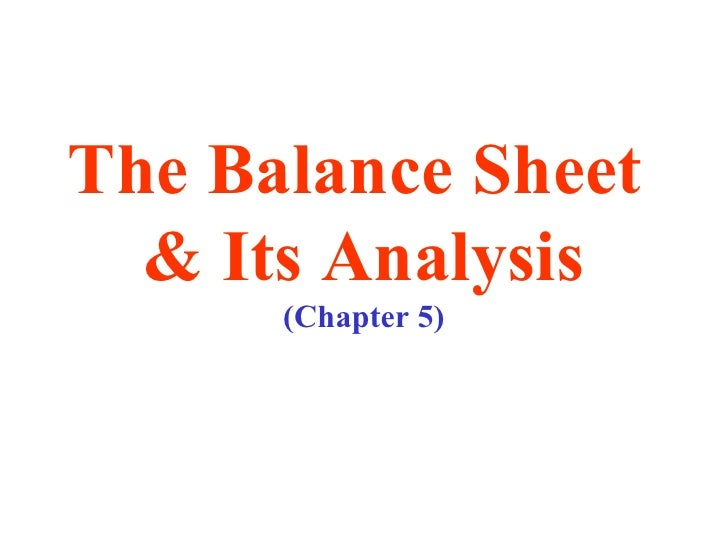 The Balance Sheet  & Its Analysis (Chapter 5)