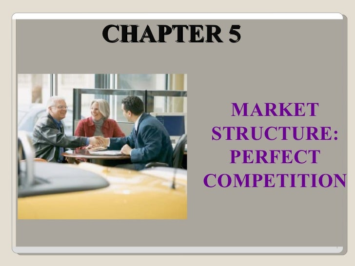 CHAPTER 5  MARKET STRUCTURE: PERFECT COMPETITION