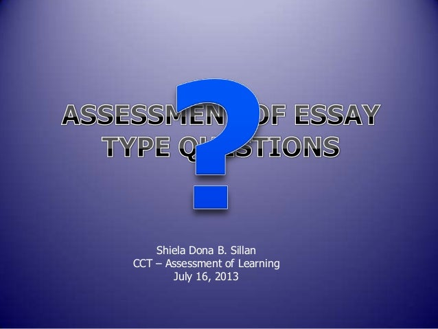 Shiela Dona B. Sillan CCT – Assessment of Learning July 16, 2013