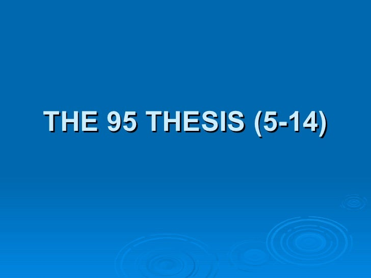 THE 95 THESIS (5-14)