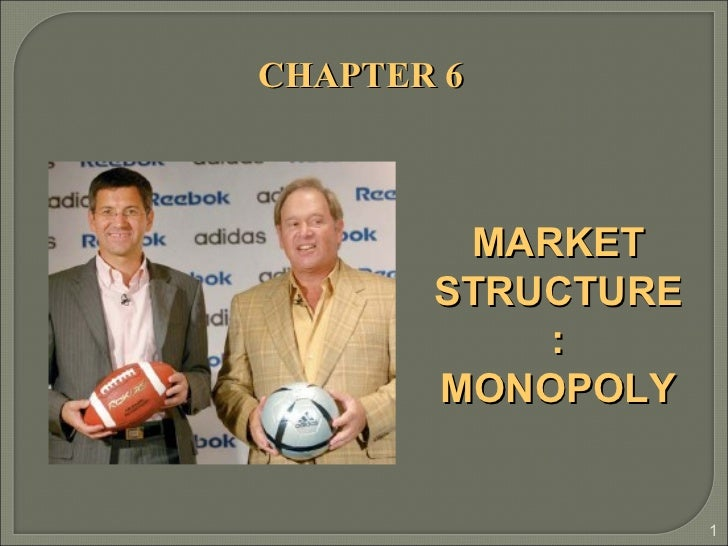CHAPTER 6 MARKET STRUCTURE: MONOPOLY