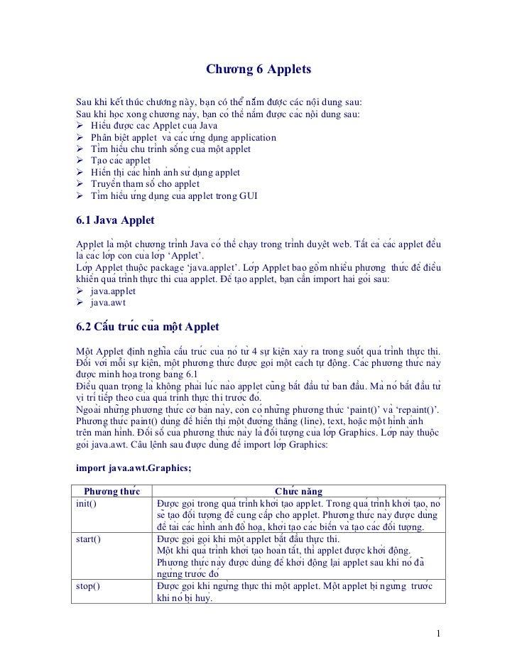 Chương 6 AppletsSau khi keát thuùc chöông naøy, baïn coù theå naém ñöôïc caùc noäi dung sau:Sau khi học xong chương này,...