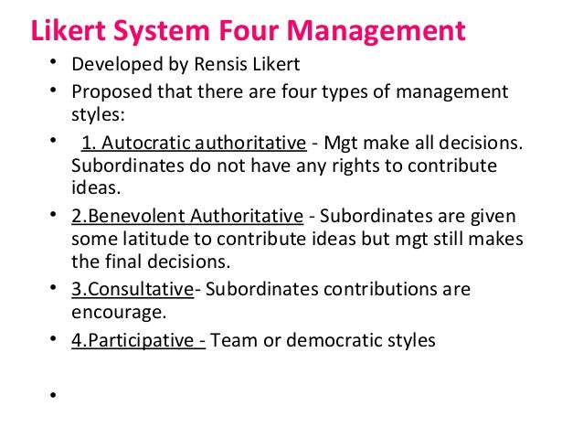why are likerts participative mangement style When i first heard of participative management, i thought that it must be some 'new fad' to get a good look at this type of management style.