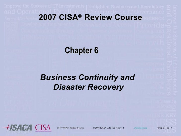 2007 CISA   Review Course Business Continuity and  Disaster Recovery Chapter 6