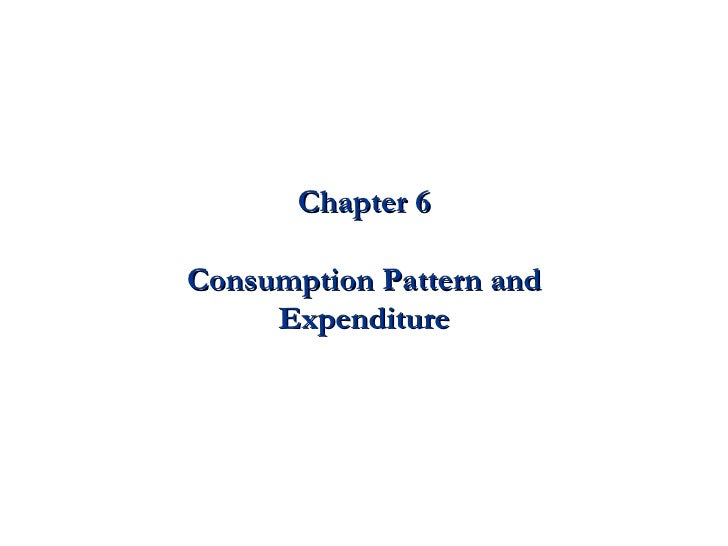 Chapter 6 Consumption Pattern and Expenditure